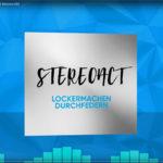Stereoact – Lockermachen Durchfedern
