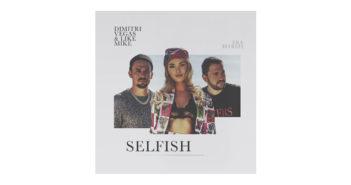 Dimitri Vegas & Like Mike ft. Era Istrefi – Selfish