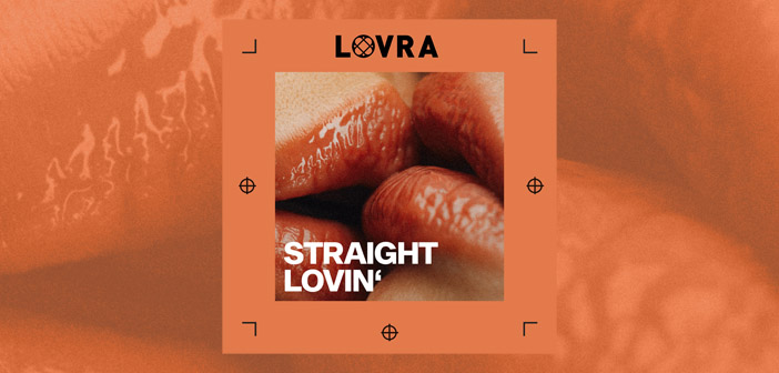 LOVRA – Straight Lovin'