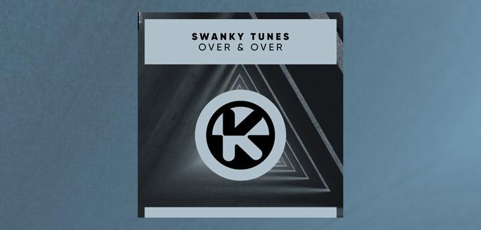 Swanky Tunes – Over & Over