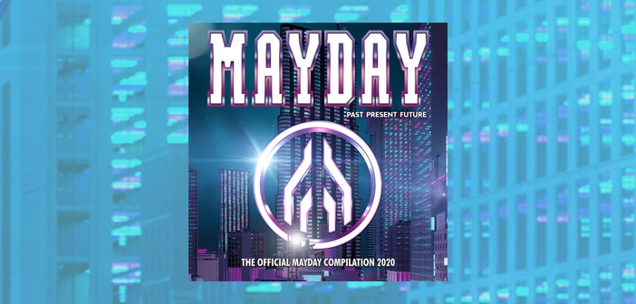 COMPILATION MAYDAY 2020 – PAST:PRESENT:FUTURE