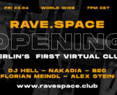 RAVE SPACE Opening