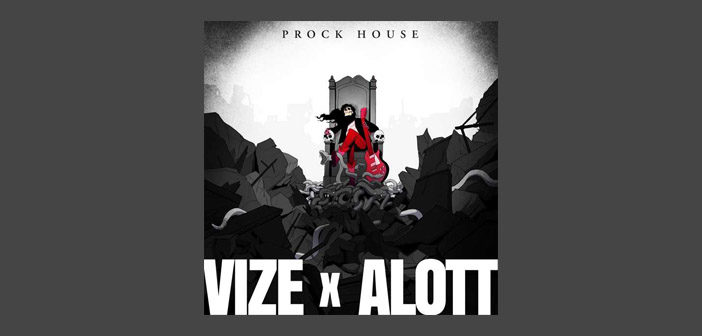 VIZE x ALOTT – Prock House